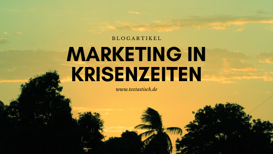 Marketing in Krisenzeiten