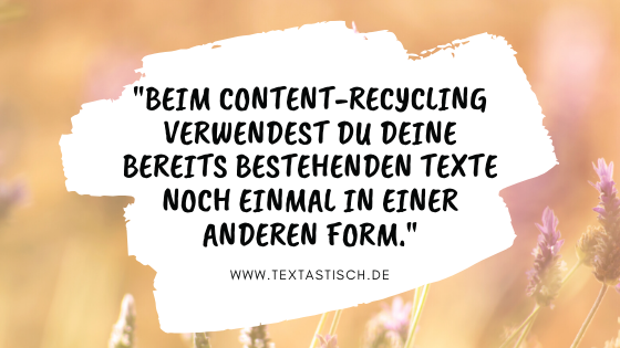 Content-Recycling: bereits bestehende Texte in anderer Form nutzen