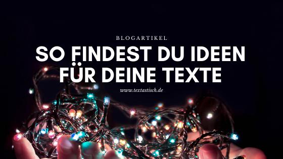 Ideenfindung für deine Texte
