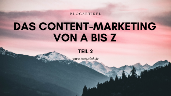 Content-Marketing A bis Z, Teil 2