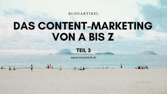 Content-Marketing von A bis Z, Teil 3