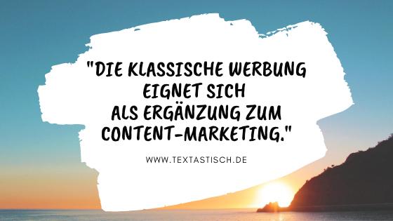 Content-Marketing und klassische Werbung als Ergänzung