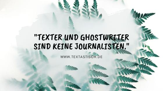 Texter, Ghostwriter, Journalist