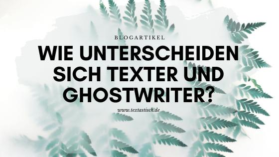 Texter und Ghostwriter Unterschied
