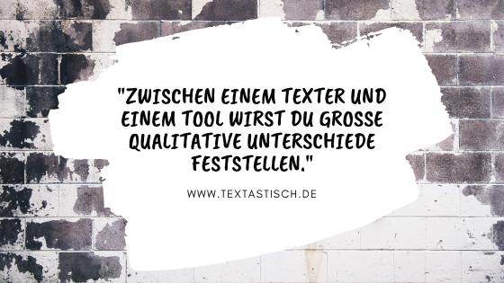 Tool oder Texter? Qualität als Faktor
