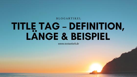 Title Tag Länge Definition Beispiel SEO